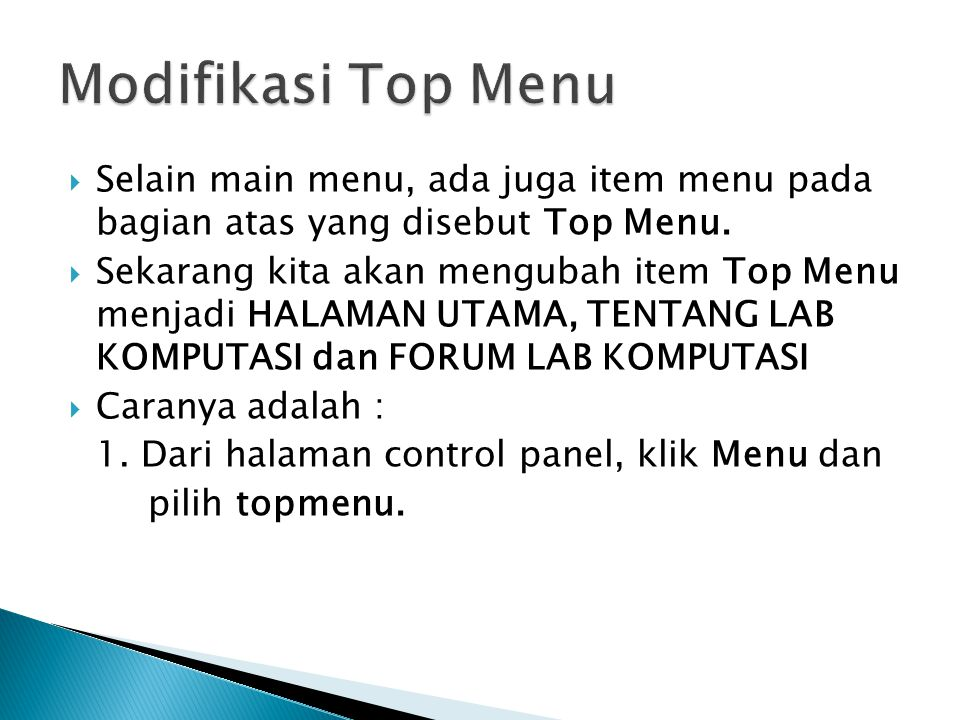 Modifikasi Top Menu Selain main menu, ada juga item menu pada bagian atas yang disebut Top Menu.