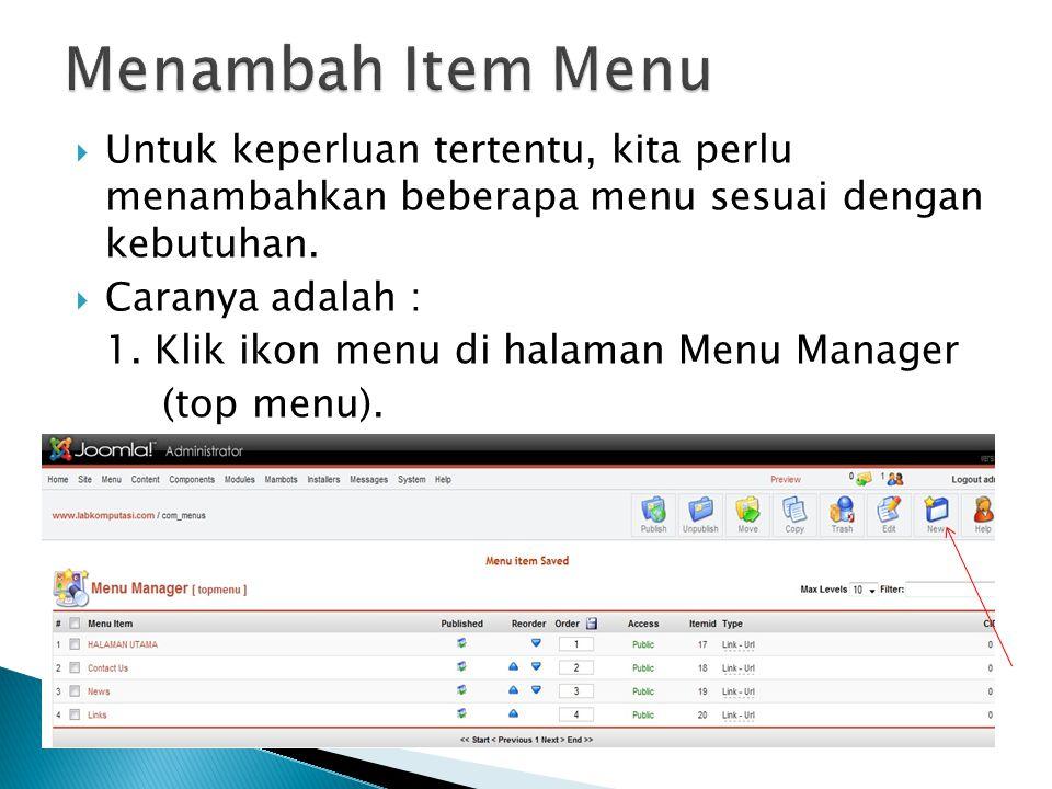 Menambah Item Menu Untuk keperluan tertentu, kita perlu menambahkan beberapa menu sesuai dengan kebutuhan.