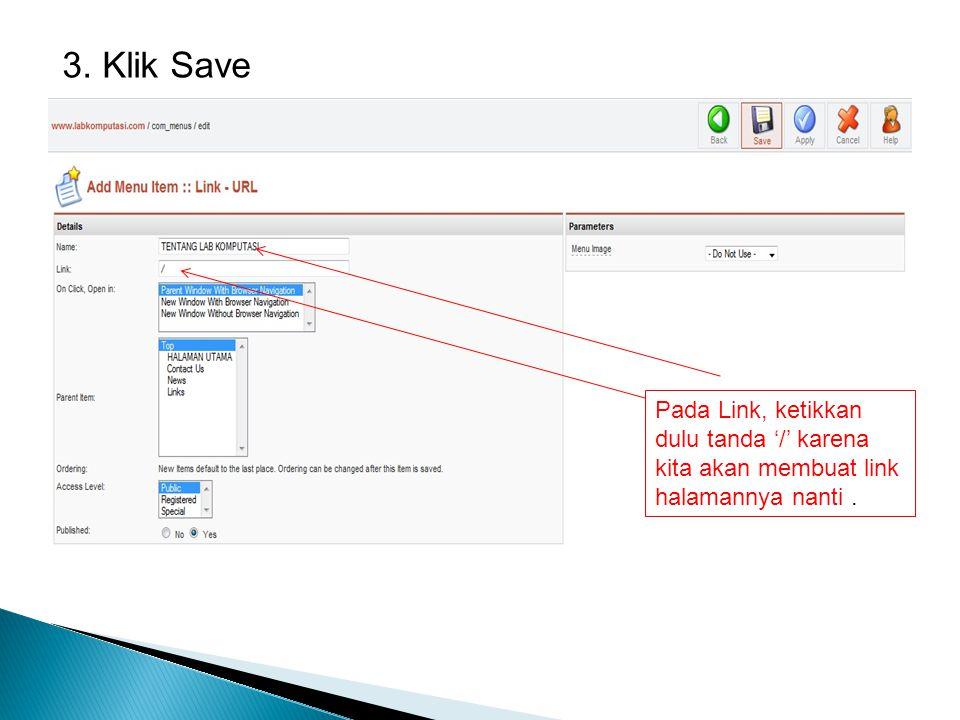 3. Klik Save Pada Link, ketikkan dulu tanda '/' karena kita akan membuat link halamannya nanti .