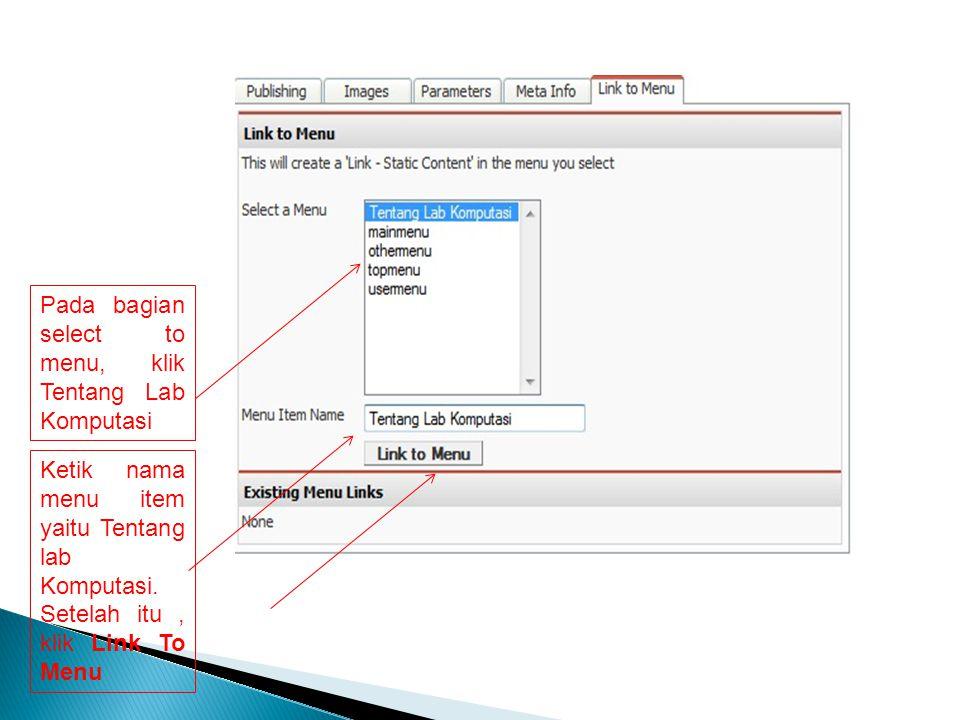 Pada bagian select to menu, klik Tentang Lab Komputasi