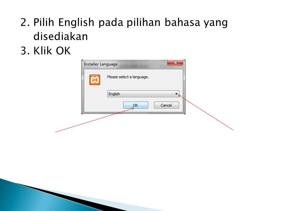 2. Pilih English pada pilihan bahasa yang disediakan 3. Klik OK