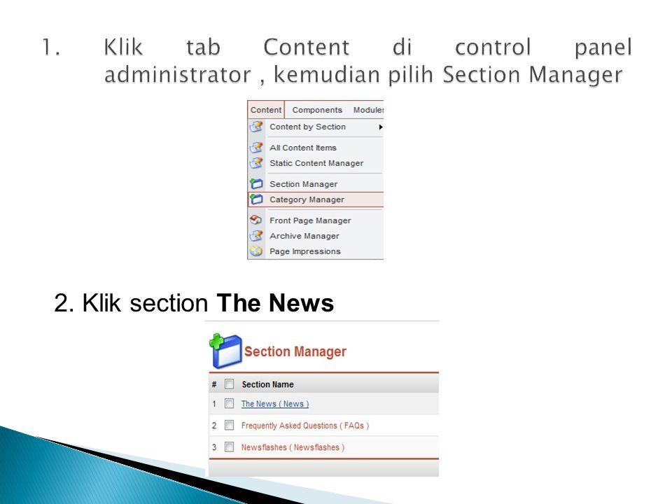 1. Klik tab Content di control panel administrator , kemudian pilih Section Manager