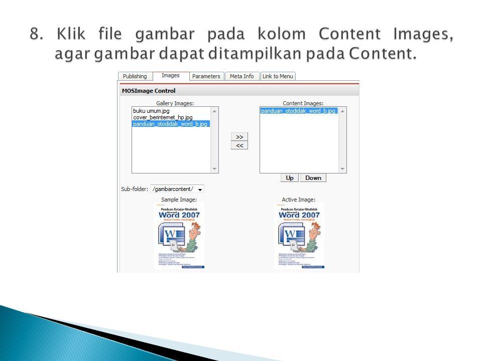8. Klik file gambar pada kolom Content Images, agar gambar dapat ditampilkan pada Content.