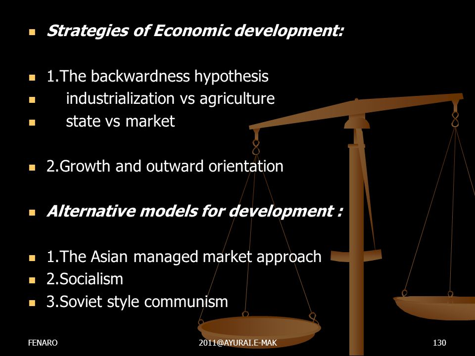 Strategies of Economic development: 1.The backwardness hypothesis