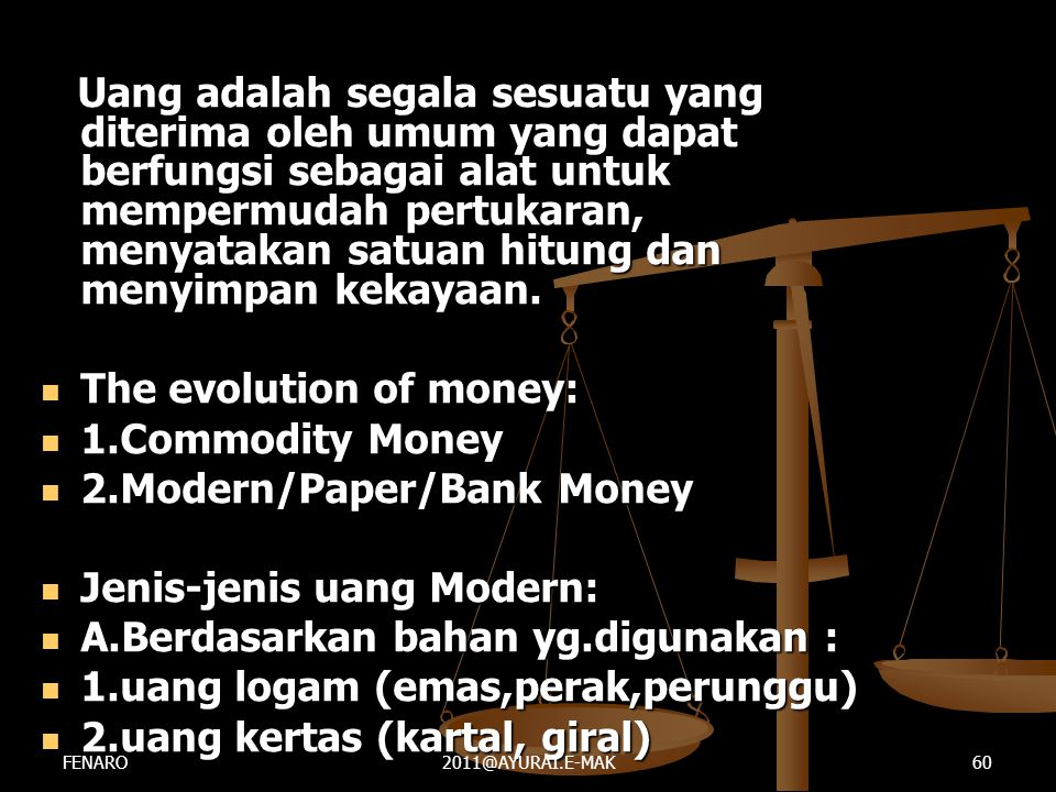 The evolution of money: 1.Commodity Money 2.Modern/Paper/Bank Money