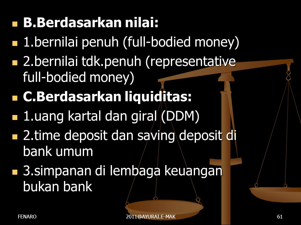 1.bernilai penuh (full-bodied money)