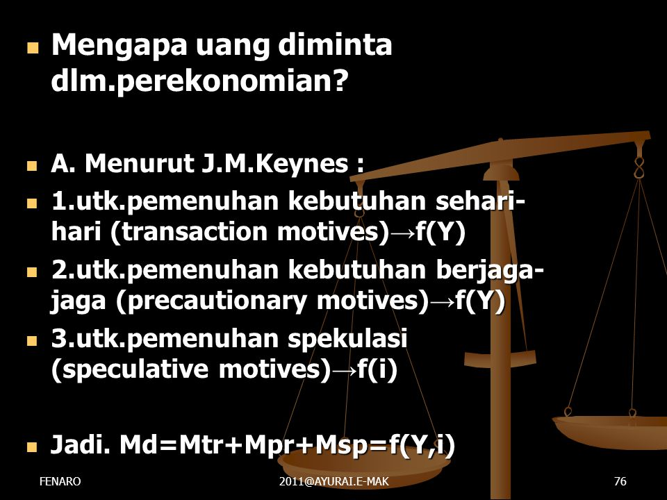 Mengapa uang diminta dlm.perekonomian