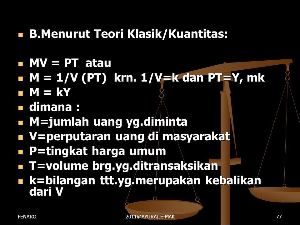 B.Menurut Teori Klasik/Kuantitas: MV = PT atau