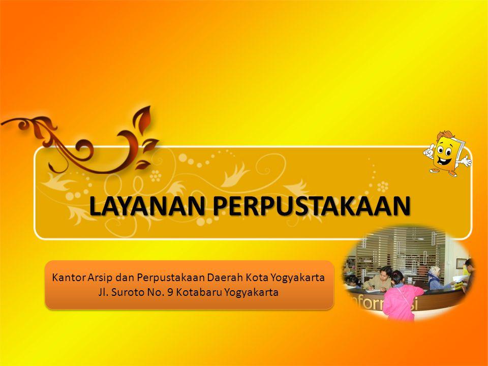 LAYANAN PERPUSTAKAAN Kantor Arsip dan Perpustakaan Daerah Kota Yogyakarta.