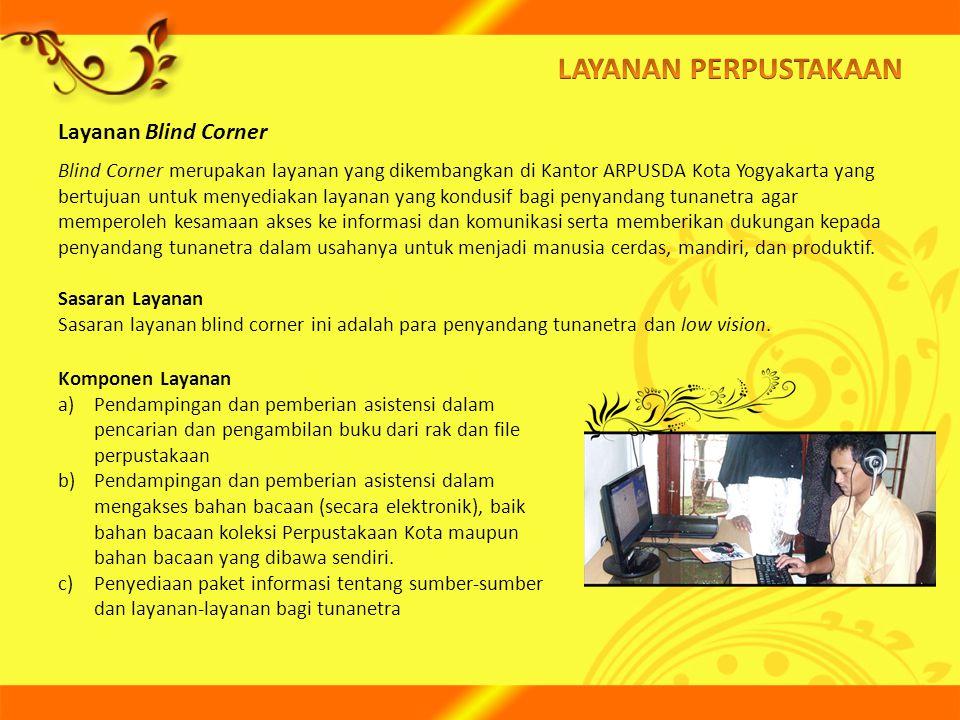 LAYANAN PERPUSTAKAAN Layanan Blind Corner