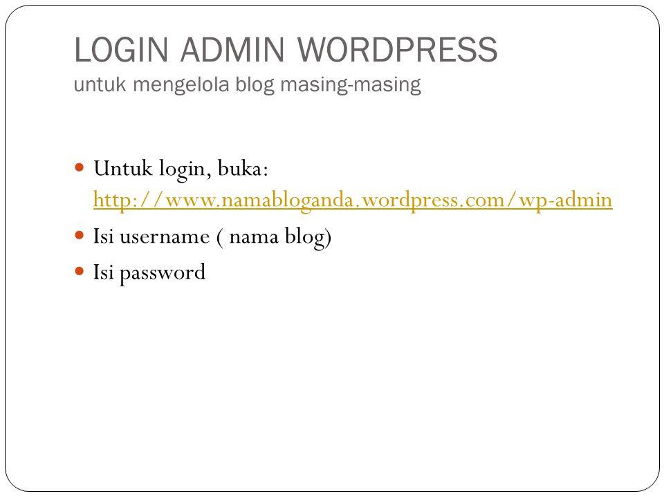 LOGIN ADMIN WORDPRESS untuk mengelola blog masing-masing