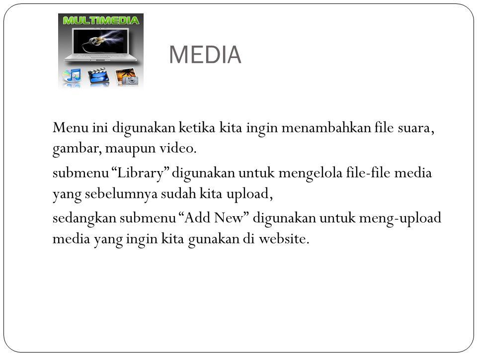 MEDIA Menu ini digunakan ketika kita ingin menambahkan file suara, gambar, maupun video.