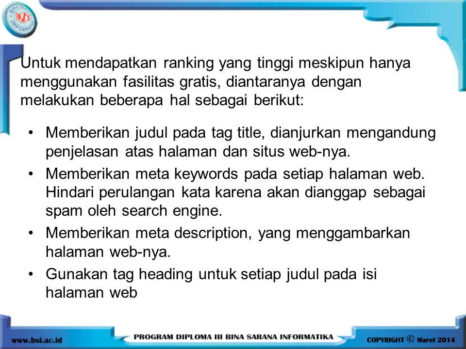 Untuk mendapatkan ranking yang tinggi meskipun hanya menggunakan fasilitas gratis, diantaranya dengan melakukan beberapa hal sebagai berikut: