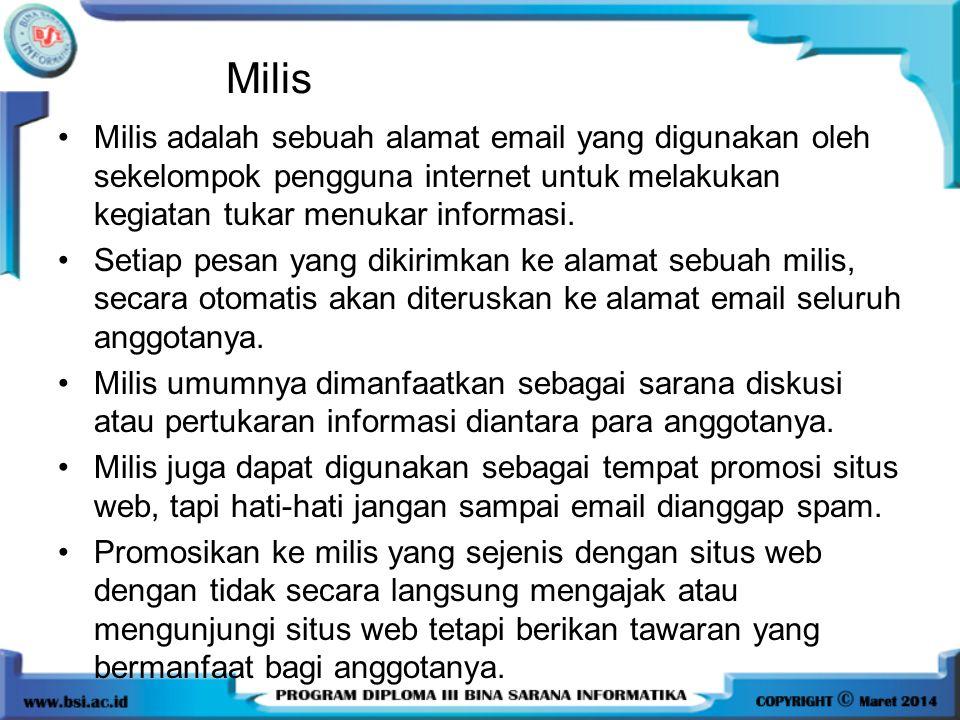 Milis Milis adalah sebuah alamat email yang digunakan oleh sekelompok pengguna internet untuk melakukan kegiatan tukar menukar informasi.
