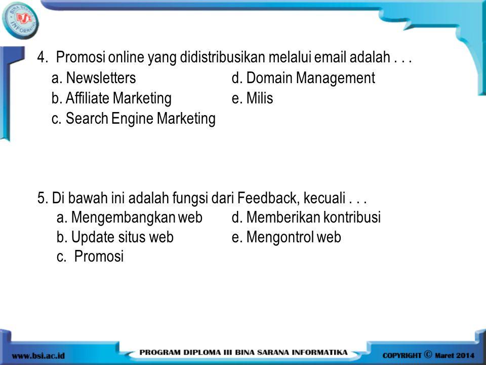 4. Promosi online yang didistribusikan melalui email adalah . . .