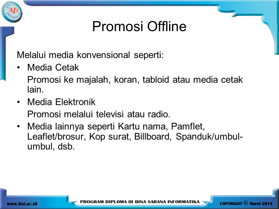 Promosi Offline Melalui media konvensional seperti: Media Cetak
