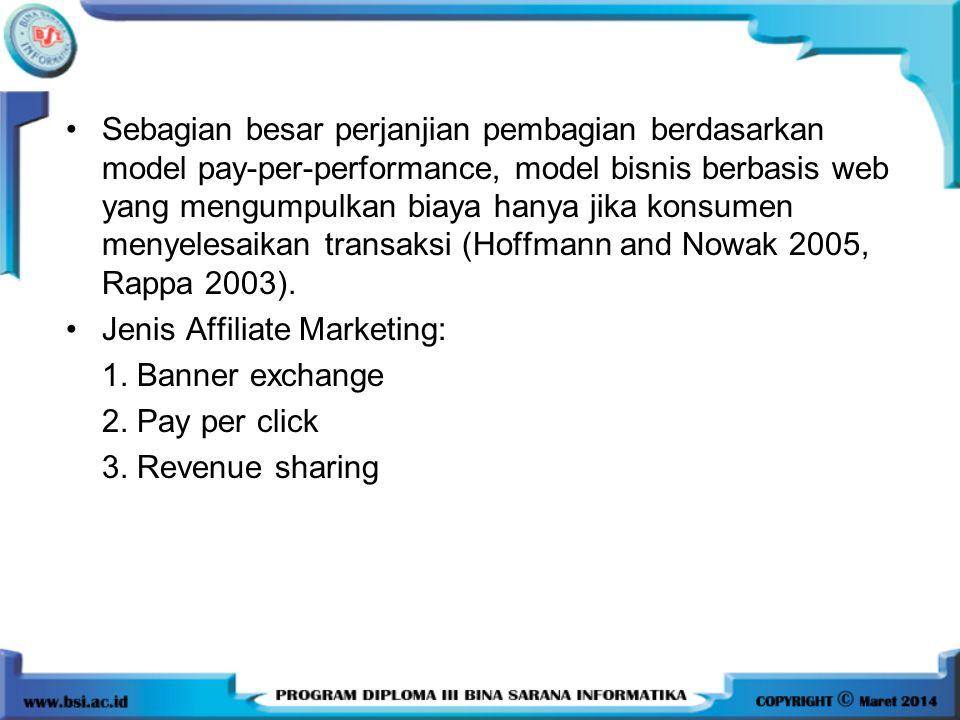Sebagian besar perjanjian pembagian berdasarkan model pay-per-performance, model bisnis berbasis web yang mengumpulkan biaya hanya jika konsumen menyelesaikan transaksi (Hoffmann and Nowak 2005, Rappa 2003).