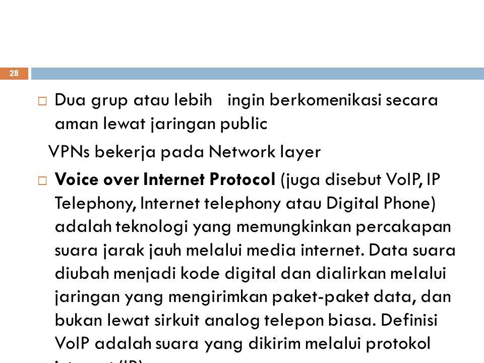 Dua grup atau lebih ingin berkomenikasi secara aman lewat jaringan public