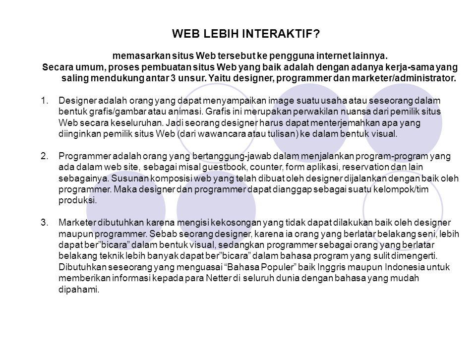 memasarkan situs Web tersebut ke pengguna internet lainnya.