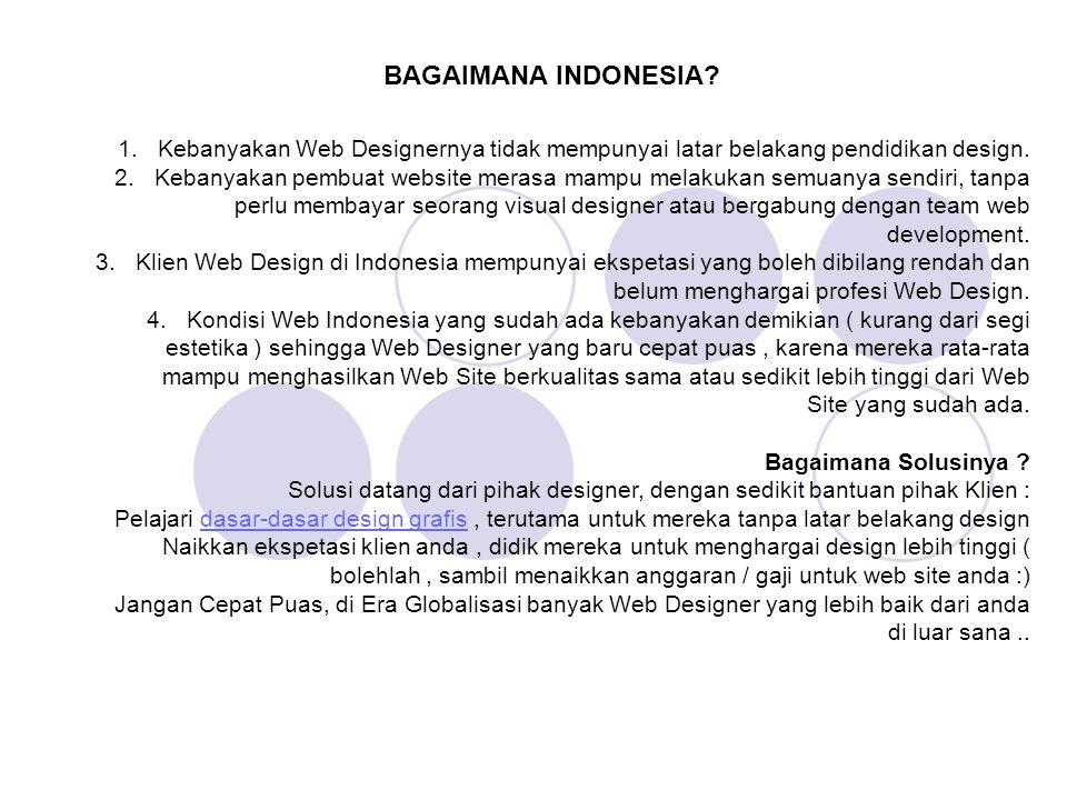 BAGAIMANA INDONESIA Kebanyakan Web Designernya tidak mempunyai latar belakang pendidikan design.