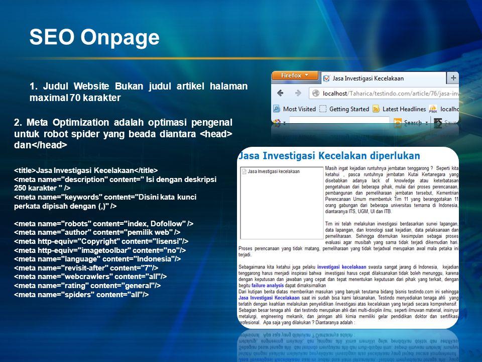SEO Onpage 1. Judul Website Bukan judul artikel halaman maximal 70 karakter.