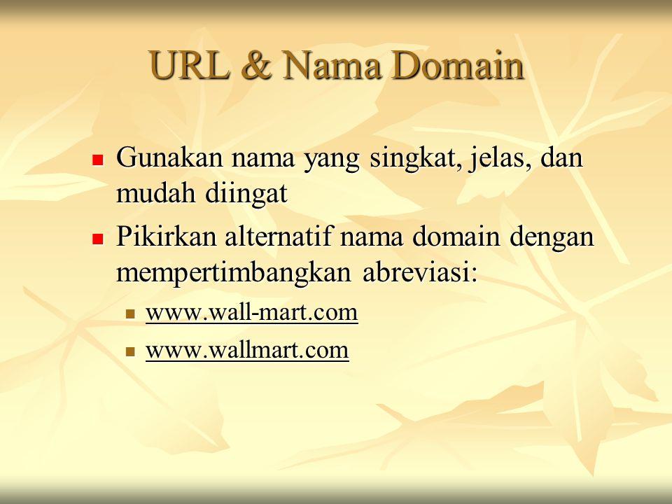 URL & Nama Domain Gunakan nama yang singkat, jelas, dan mudah diingat