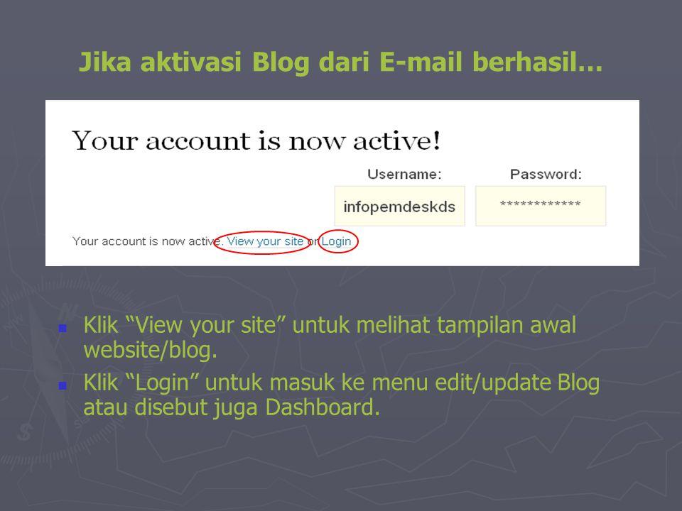 Jika aktivasi Blog dari E-mail berhasil…