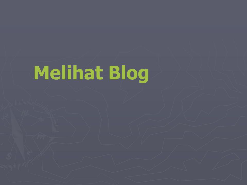 Melihat Blog