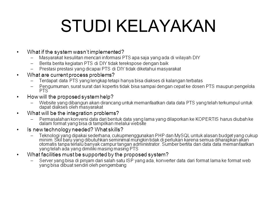 STUDI KELAYAKAN What if the system wasn't implemented
