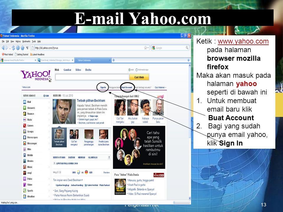 E-mail Yahoo.com Ketik : www.yahoo.com pada halaman browser mozilla firefox. Maka akan masuk pada halaman yahoo seperti di bawah ini.