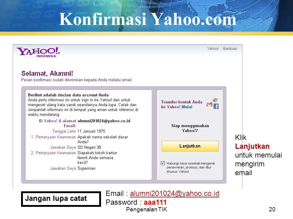 Konfirmasi Yahoo.com Klik Lanjutkan untuk memulai mengirim email