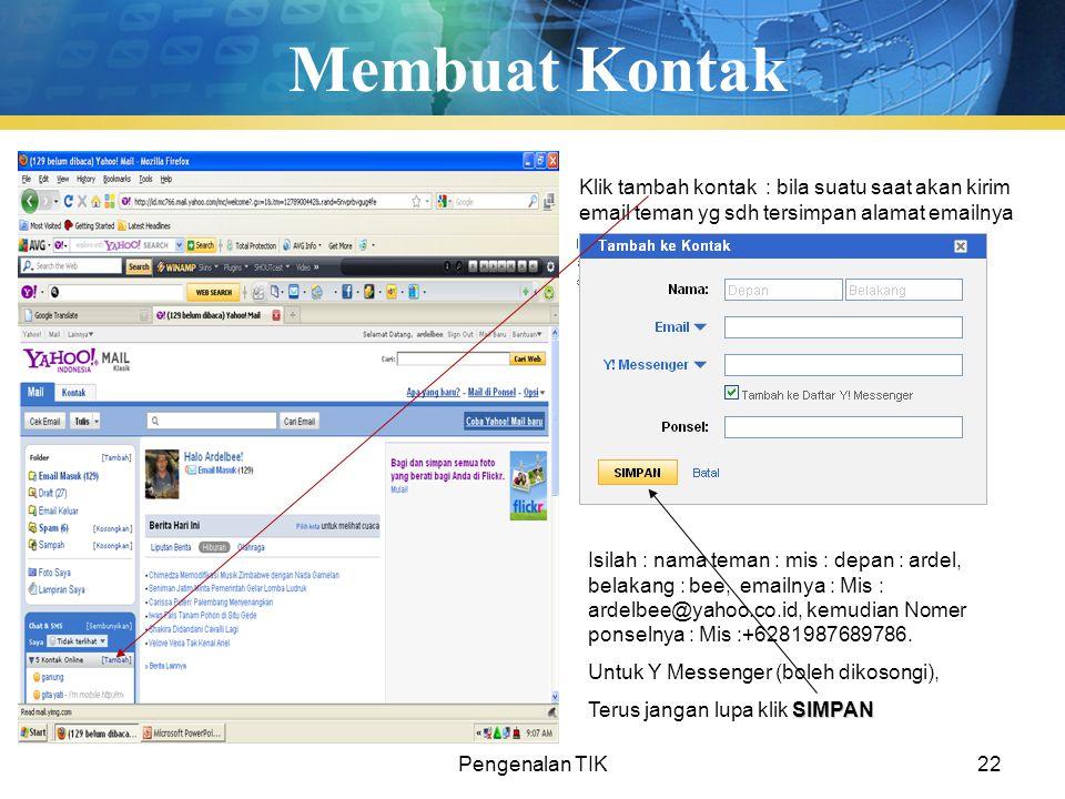 Membuat Kontak Klik tambah kontak : bila suatu saat akan kirim email teman yg sdh tersimpan alamat emailnya.