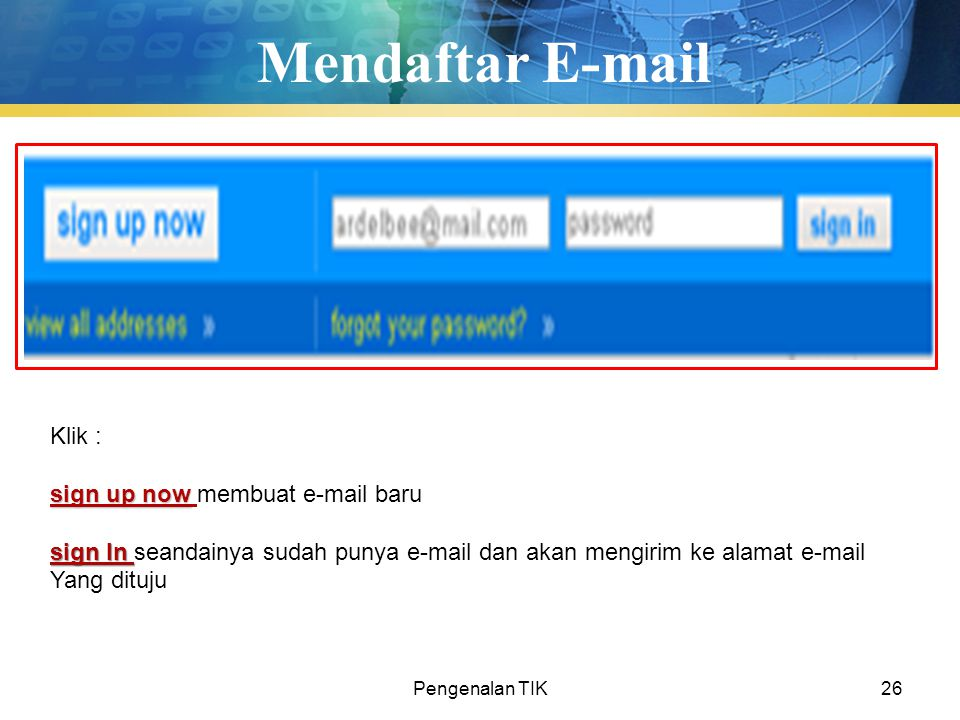 Mendaftar E-mail Klik : sign up now membuat e-mail baru