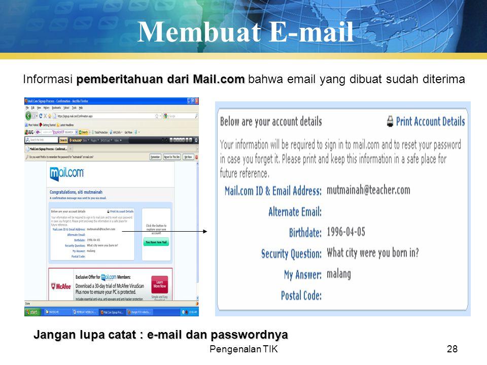 Membuat E-mail Informasi pemberitahuan dari Mail.com bahwa email yang dibuat sudah diterima. Jangan lupa catat : e-mail dan passwordnya.