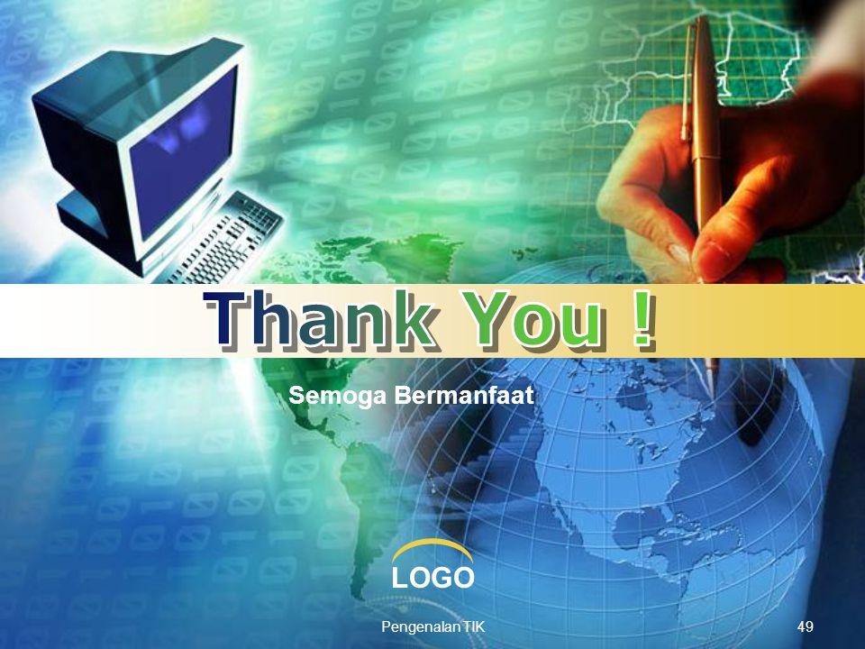 Thank You ! Semoga Bermanfaat Pengenalan TIK