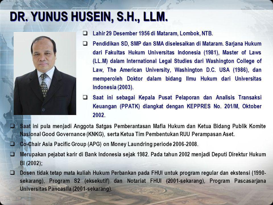 DR. YUNUS HUSEIN, S.H., LLM. Lahir 29 Desember 1956 di Mataram, Lombok, NTB.