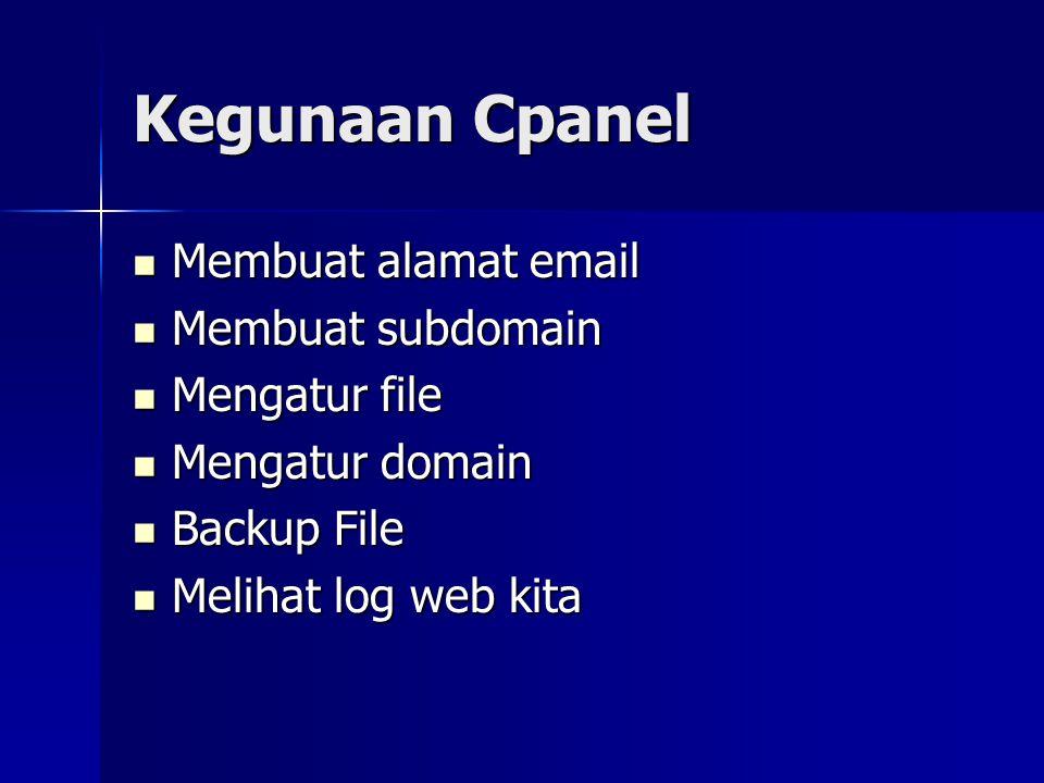 Kegunaan Cpanel Membuat alamat email Membuat subdomain Mengatur file