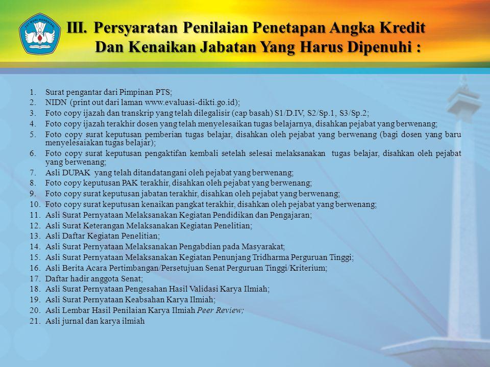 III. Persyaratan Penilaian Penetapan Angka Kredit Dan Kenaikan Jabatan Yang Harus Dipenuhi :