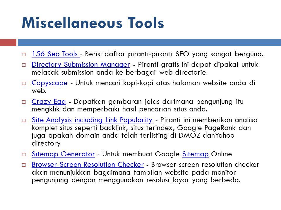 Miscellaneous Tools 156 Seo Tools - Berisi daftar piranti-piranti SEO yang sangat berguna.