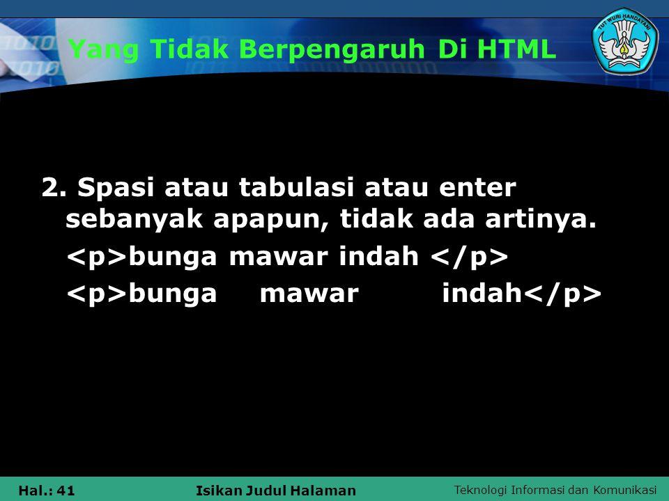 Yang Tidak Berpengaruh Di HTML
