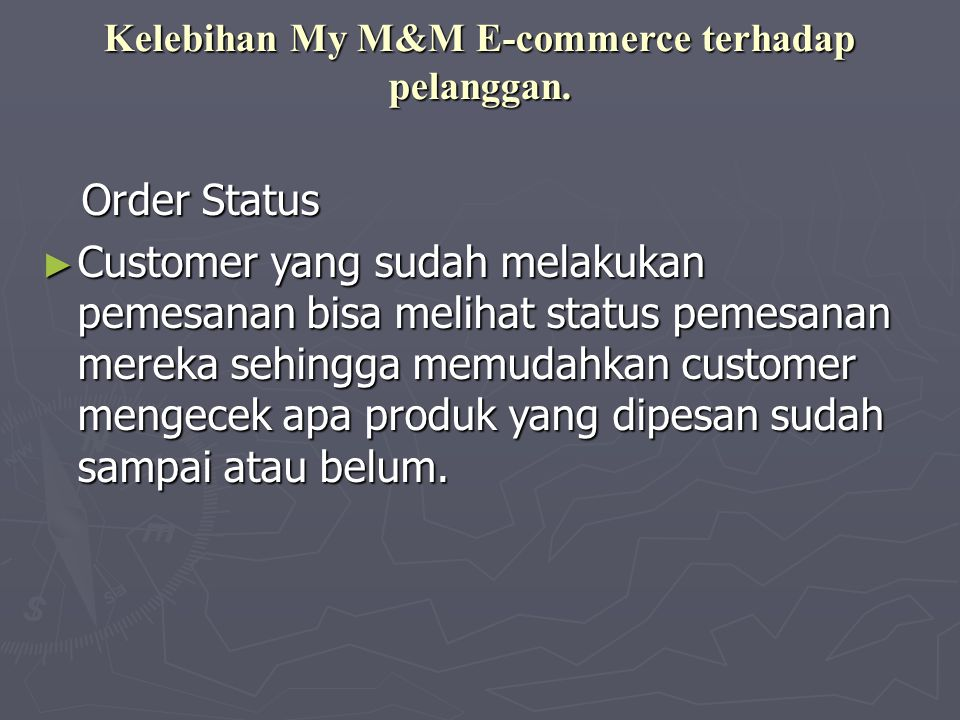 Kelebihan My M&M E-commerce terhadap pelanggan.