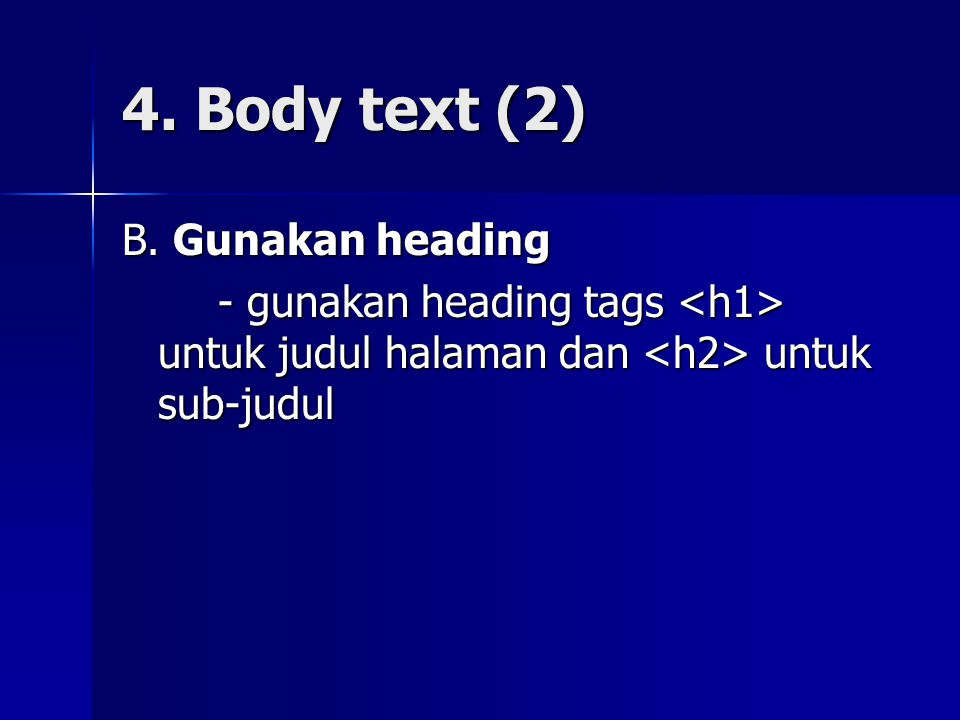 4. Body text (2) B. Gunakan heading