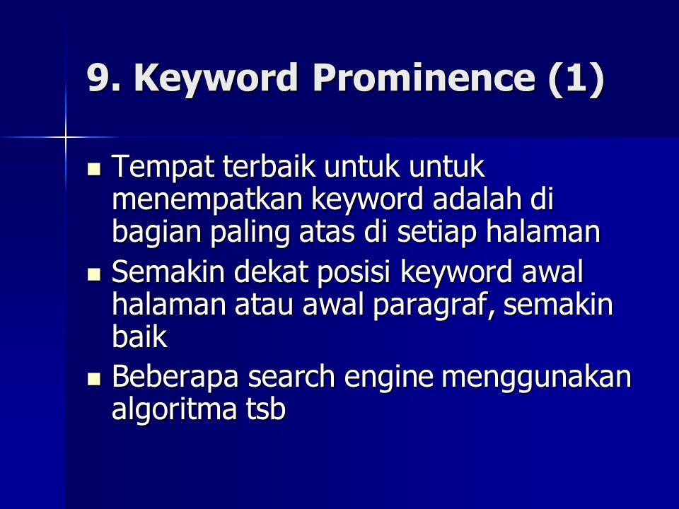 9. Keyword Prominence (1) Tempat terbaik untuk untuk menempatkan keyword adalah di bagian paling atas di setiap halaman.