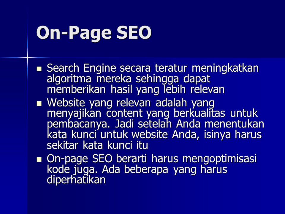On-Page SEO Search Engine secara teratur meningkatkan algoritma mereka sehingga dapat memberikan hasil yang lebih relevan.
