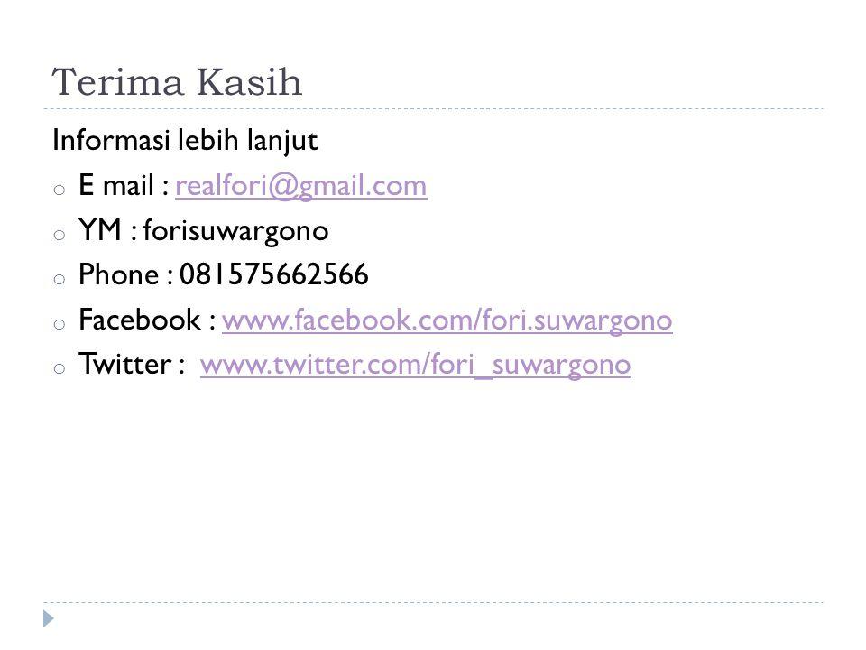Terima Kasih Informasi lebih lanjut E mail : realfori@gmail.com