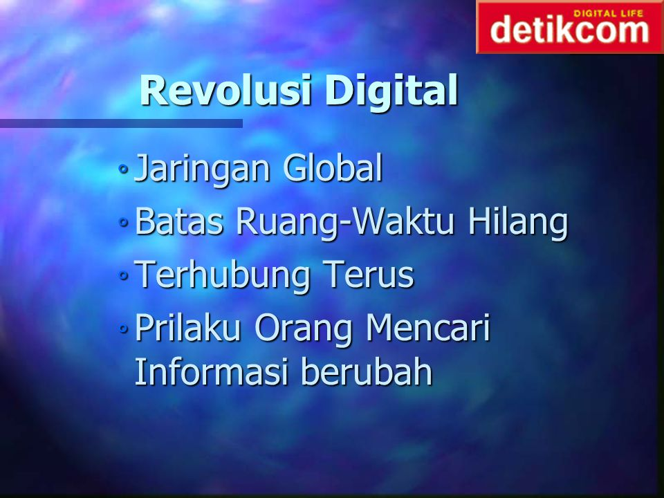 Revolusi Digital Jaringan Global Batas Ruang-Waktu Hilang