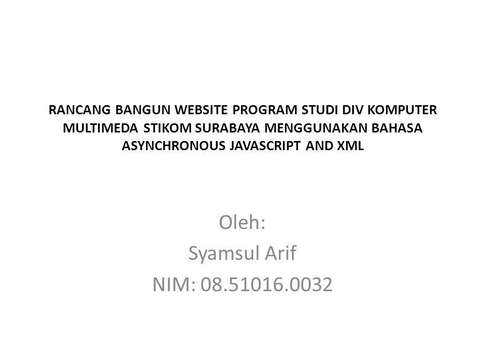 Oleh: Syamsul Arif NIM: 08.51016.0032