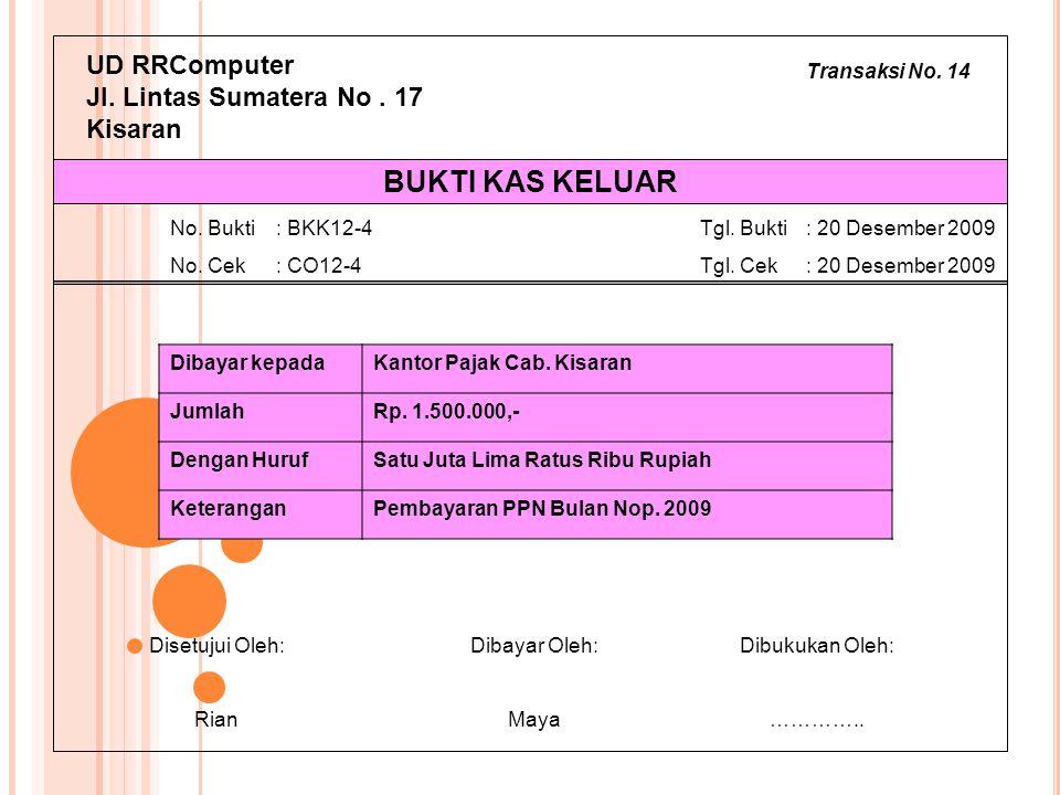 BUKTI KAS KELUAR UD RRComputer Jl. Lintas Sumatera No . 17 Kisaran