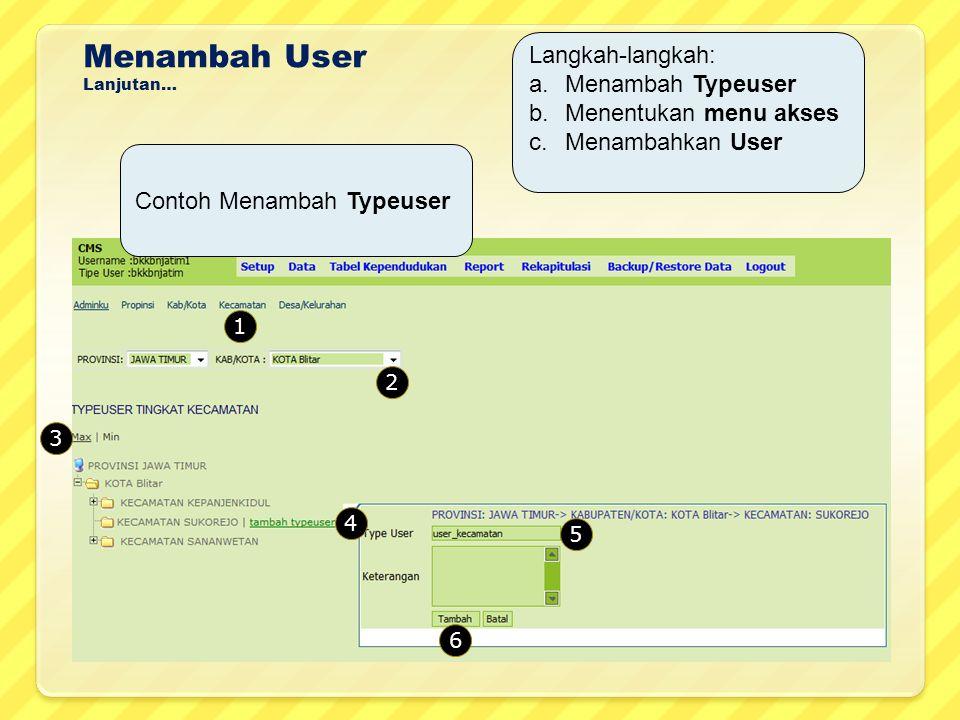 Menambah User Langkah-langkah: Menambah Typeuser Menentukan menu akses