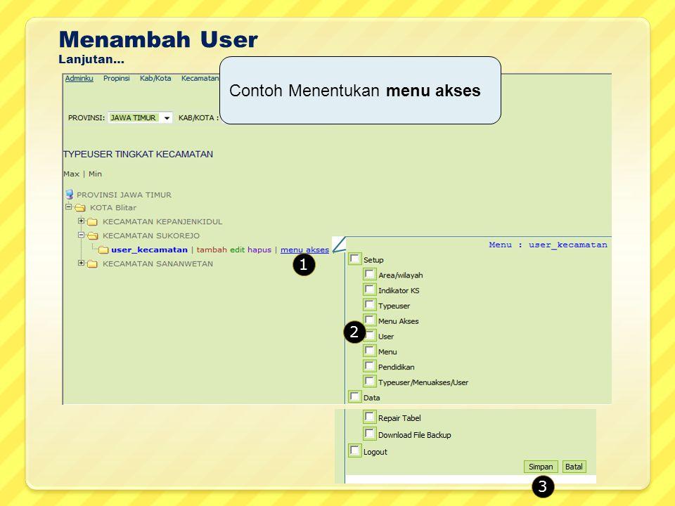 Menambah User Lanjutan… Contoh Menentukan menu akses 1 2 3